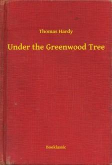 Thomas Hardy - Under the Greenwood Tree [eKönyv: epub, mobi]