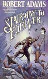 ADAMS, ROBERT - Stairway to Forever [antikvár]