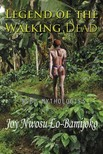 Lo-Bamijoko Joy Nwosu - Legend of the Walking Dead [eKönyv: epub,  mobi]