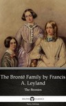 Delphi Classics Francis A. Leyland, - The Brontë Family by Francis A. Leyland (Illustrated) [eKönyv: epub, mobi]