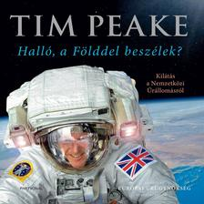 Tim Peake - Halló, a Földdel beszélek?