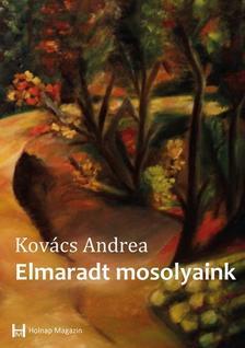 Kovács Andrea - Elmaradt mosolyaink
