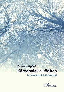 Ferencz Győző - Körvonalak a ködben. Tanulmányok a költészetről
