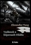 Yang Alexander - Vadászok a felperzselt Földön [eKönyv: epub, mobi]<!--span style='font-size:10px;'>(G)</span-->
