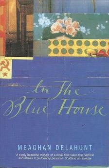 DELAHUNT, MEAGHAN - In The Blue House [antikvár]