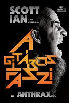 Scott Ian, Jon Wiederhorn - A gitáros faszi az Anthraxből