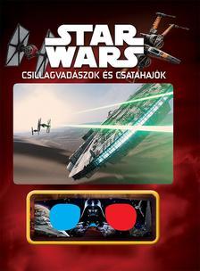 - - Star Wars - Csillagvadászok és csatahajók (3D-s szemüveggel)