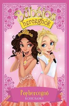 Rosie Banks - Bűbájos hercegnők 4. - Pophercegnő
