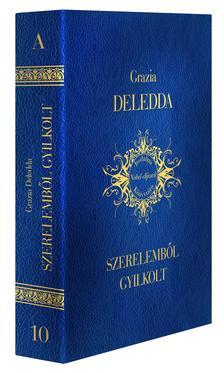DELEDDA, GRAZIA - Szerelemből gyilkolt