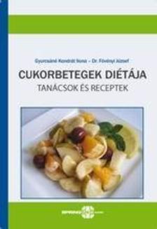 Dr. Fövényi József - Gyurcsáné Kondrát Ilona - Cukorbetegek diétája - Tanácsok és receptek