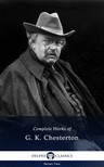 Gilbert Keith Chesterton - Delphi Complete Works of G. K. Chesterton (Illustrated) [eKönyv: epub,  mobi]