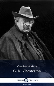 Chesterton G. K. - Delphi Complete Works of G. K. Chesterton (Illustrated) [eKönyv: epub, mobi]