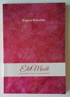 Kaposi Krisztina - ÉletMesék (Romantikus történetek a mindennapokból)