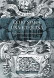 Heidl György, Raffay Endre, Tüskés Anna (szerk.) - Echo simul una et quina. Tanulmányok a pécsi székesegyházról<!--span style='font-size:10px;'>(G)</span-->