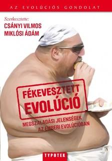 CSÁNYI VILMOS - Fékevesztett evolúció [eKönyv: epub, mobi]