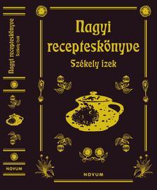 Benkő-Kovács Ilona receptgyűjteménye alapján - Nagyi recepteskönyve Székely ízek