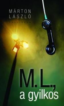 Márton László - M. L., a gyilkos