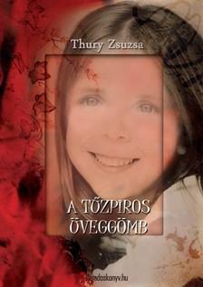 Thury Zsuzsa - A tűzpiros üveggömb [eKönyv: epub, mobi]