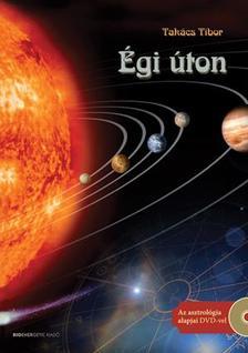 TAKÁCS TIBOR - Égi úton - Ajándék DVD-melléklettel