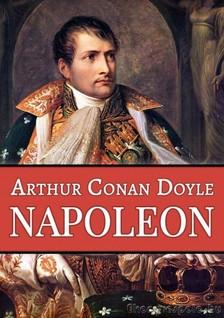 Arthur Conan Doyle - Napoleon [eKönyv: epub, mobi]