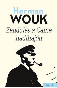 Herman Wouk - ZENDÜLÉS A CAINE HADIHAJÓN