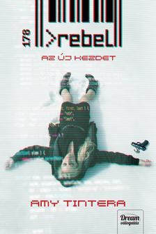 Amy Tintera - Rebel - Az új kezdet (Reboot-sorozat 2. rész)