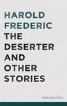 Frederic Harold - The Deserter and Other Stories [eKönyv: epub,  mobi]