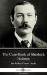 Delphi Classics Sir Arthur Conan Doyle, - The Case-Book of Sherlock Holmes by Sir Arthur Conan Doyle (Illustrated) [eKönyv: epub, mobi]