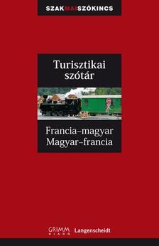 Günter Schroeder  -  Pálfy Mihály - Francia - magyar, Magyar - francia turisztikai szótár