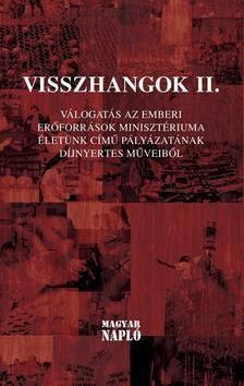 - Visszhangok II.(Válogatás az Emberi Erőforrások Minisztériuma Életünk című pályázatának díjnyertes műveiből)