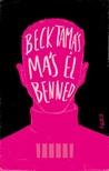 Beck Tamás - Más él benned [eKönyv: epub, mobi]<!--span style='font-size:10px;'>(G)</span-->