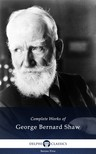 GEORGE BERNARD SHAW - Delphi Complete Works of George Bernard Shaw (Illustrated) [eKönyv: epub,  mobi]