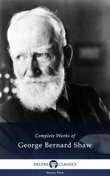 GEORGE BERNARD SHAW - Delphi Complete Works of George Bernard Shaw (Illustrated) [eKönyv: epub, mobi]