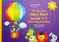 Döbrentey Ildikó - Móna Manó mesék 4-7. - Móna Manó barátai - Szókimondóka