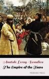 Zenaide Ragozin Anatole Leroy-Beaulieu, - The Empire of the Tsars [eKönyv: epub,  mobi]