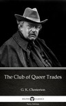 Delphi Classics G. K. Chesterton, - The Club of Queer Trades by G. K. Chesterton (Illustrated) [eKönyv: epub, mobi]