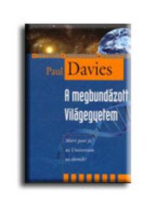 Paul Davies - A megbundázott Világegyetem