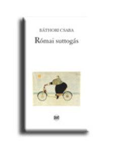 BÁTHORI CSABA - RÓMAI SUTTOGÁS