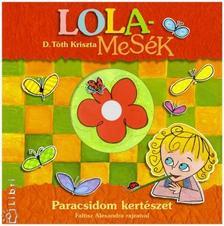 D. TÓTH KRISZTA - LOLAMESÉK - PARACSIDOM KERTÉSZET