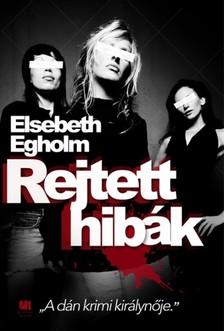 Elsebeth Egholm - Rejtett hibák [eKönyv: epub, mobi]