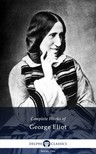 George Eliot - Delphi Complete Works of George Eliot (Illustrated) [eKönyv: epub,  mobi]