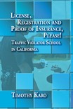 Karo Timothy - License,  Registration and Proof of Insurance,  Please! [eKönyv: epub,  mobi]