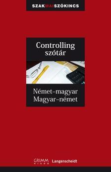 Ludwig Merz - Gyáfrás Edit - Controlling szótár Német-magyar, Magyar-német