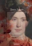 Thury Zsuzsa - Apollónia kisasszony vendégei [eKönyv: epub, mobi]<!--span style='font-size:10px;'>(G)</span-->