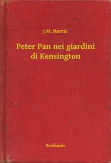 Barrie J.M. - Peter Pan nei giardini di Kensington [eKönyv: epub, mobi]