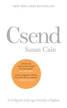 Susan Cain - Csend - A hallgatás ereje egy harsány világban