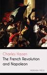 Hazen Charles - The French Revolution and Napoleon [eKönyv: epub, mobi]