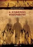 Szőcs Géza - A kisbereki böszörmények - tragikomédia három felvonásban [eKönyv: epub,  mobi]