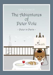 GÖNCZI ERIKA - The Adventures of Peter Vole - Peter in Paris [eKönyv: epub, mobi]