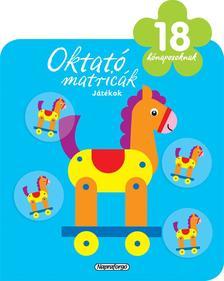 Napraforgó Könyvkiadó - Oktató matricák - Játékok (18 hónaposoknak)